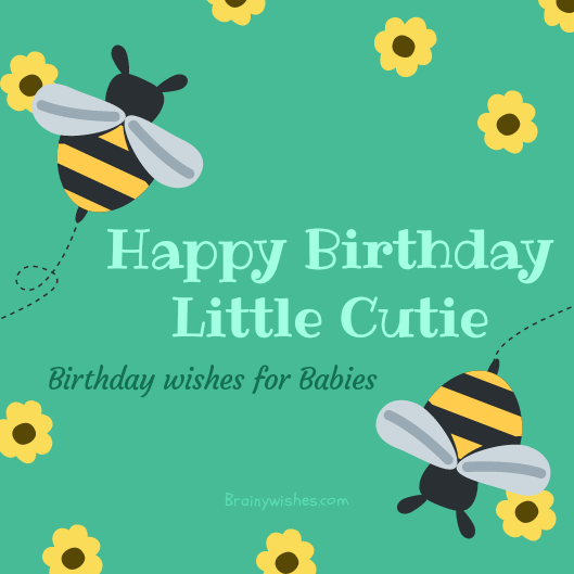Birthday wishes for Little Princess, Birthday wishes for Baby Boy, Birthday wishes for Little Cutie, Birthdays wishes baby girl, 1st Birthday wishes for Baby Girl