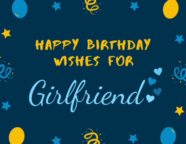 Long Birthday Wishes for Girlfriend, 21st Birthday messages for Girlfriend, Sweet Happy Birthday Messages, Romantic Birthday Messages for Girlfriend, Impressive Birthday wishes for Girlfriend, Birthday Messages for Lover, Hot Birthday Wishes for Girlfriend, Cute Birthday messages for Girlfriend, Romantic Birthday Wishes for Girlfriend, Flirty Birthday wishes for Girlfriend,