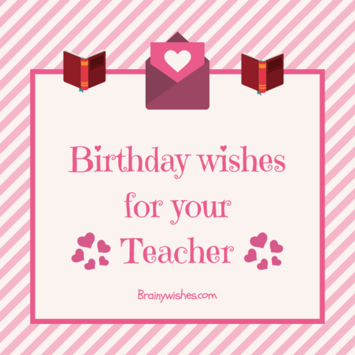 Birthday Wishes for Teacher, Happy Birthday Teacher