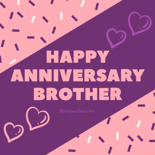 Anniversary Wishes for Brother, Happy Anniversary Brother